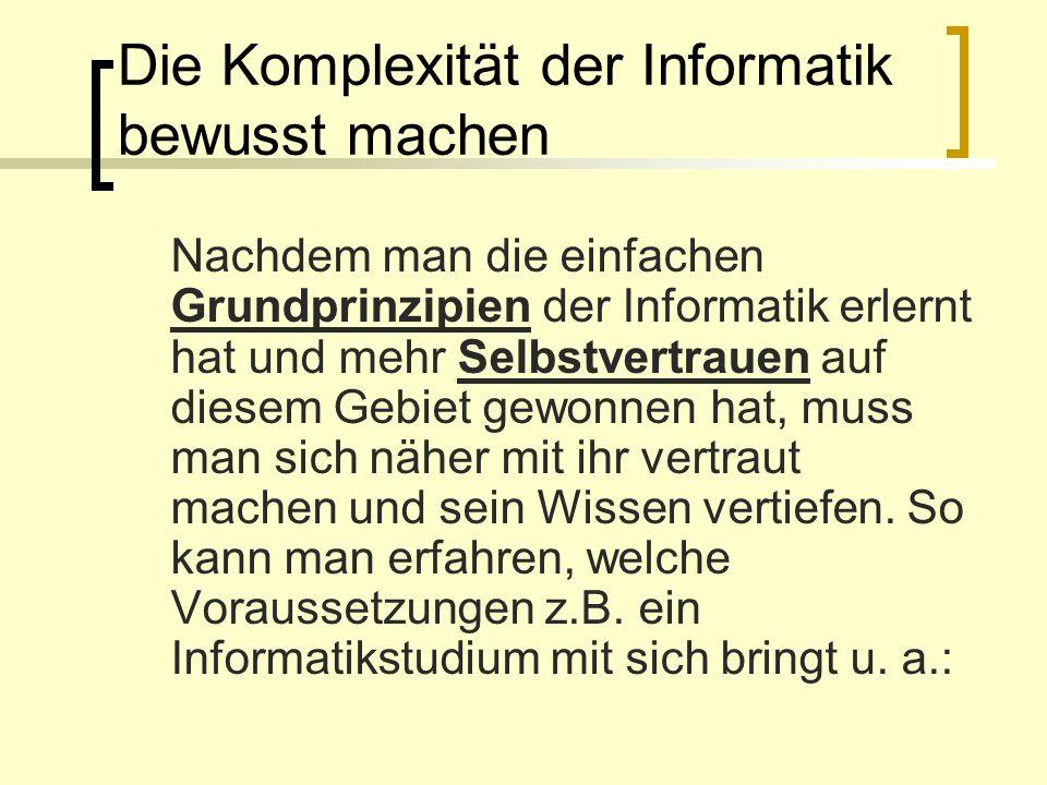 Die Komplexität der Informatik bewusst machen