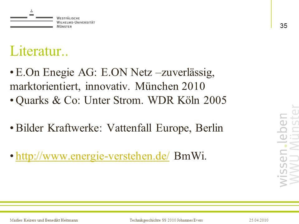Titel de. Präsentation Literatur.. E.On Enegie AG: E.ON Netz –zuverlässig, marktorientiert, innovativ. München 2010.