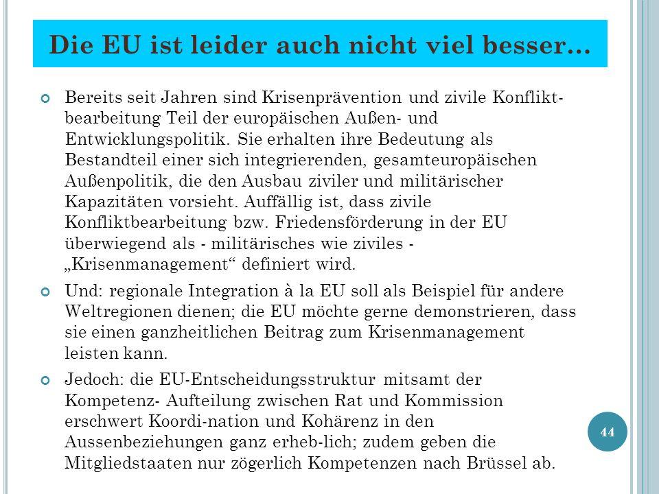 Die EU ist leider auch nicht viel besser…