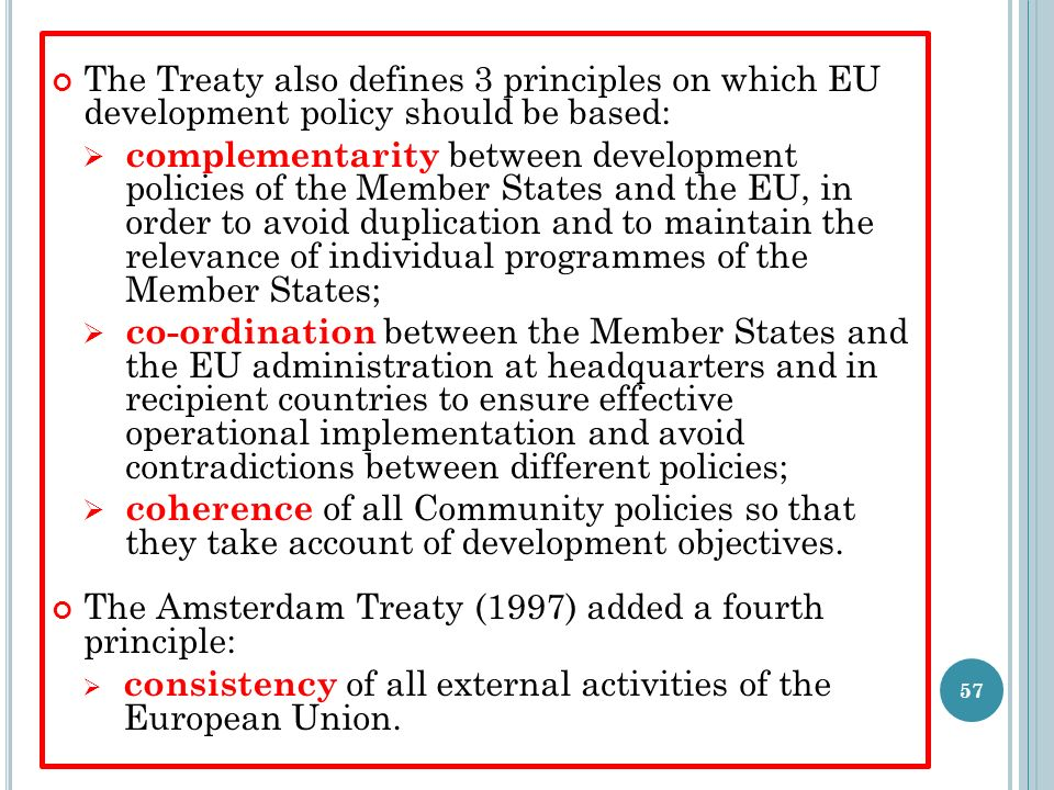 The Treaty also defines 3 principles on which EU development policy should be based: