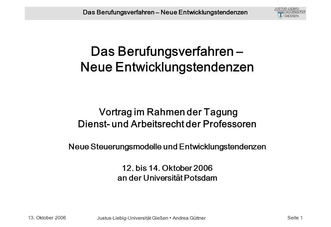 Das Berufungsverfahren – Neue Entwicklungstendenzen Vortrag im Rahmen der Tagung Dienst- und Arbeitsrecht der Professoren Neue Steuerungsmodelle und Entwicklungstendenzen 12.