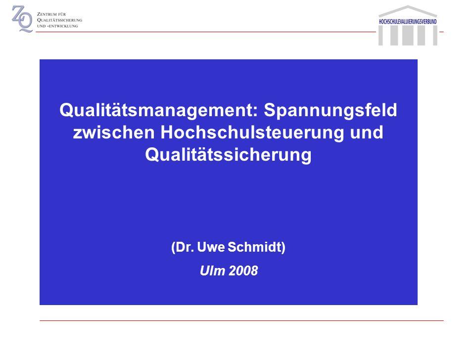 Qualitätsmanagement: Spannungsfeld zwischen Hochschulsteuerung und Qualitätssicherung