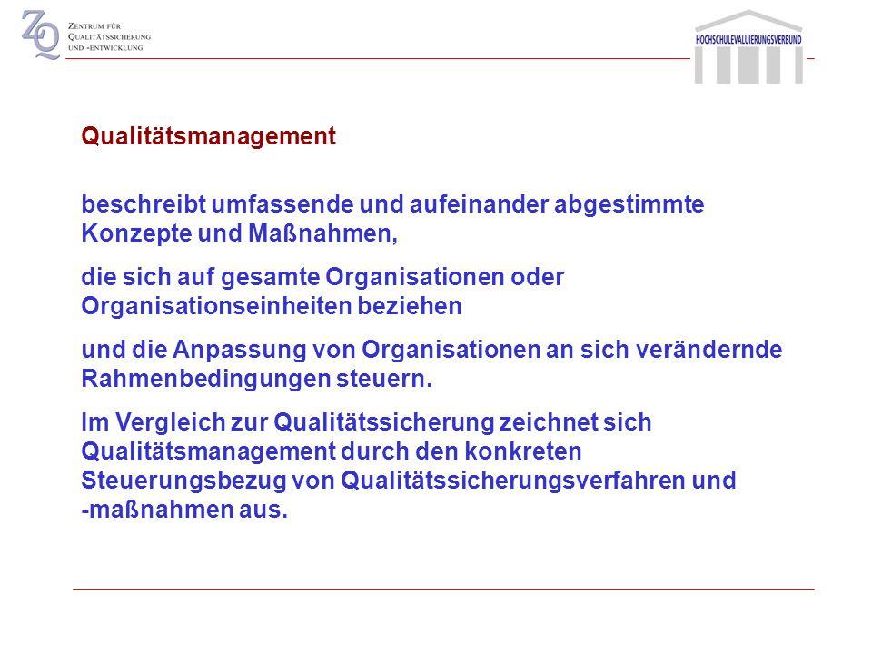 Qualitätsmanagement beschreibt umfassende und aufeinander abgestimmte Konzepte und Maßnahmen,