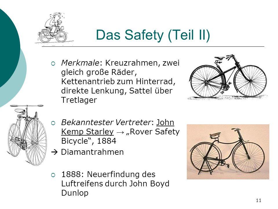 Das Safety (Teil II) Merkmale: Kreuzrahmen, zwei gleich große Räder, Kettenantrieb zum Hinterrad, direkte Lenkung, Sattel über Tretlager.