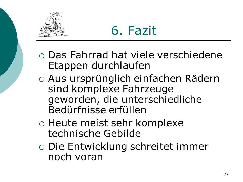 6. Fazit Das Fahrrad hat viele verschiedene Etappen durchlaufen