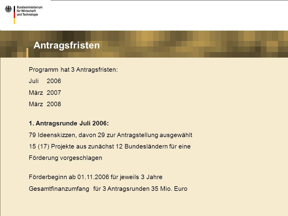 Antragsfristen Programm hat 3 Antragsfristen: Juli 2006 März 2007