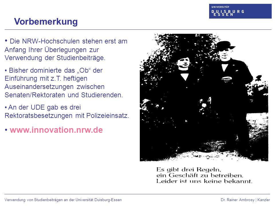 Vorbemerkung Die NRW-Hochschulen stehen erst am Anfang Ihrer Überlegungen zur Verwendung der Studienbeiträge.
