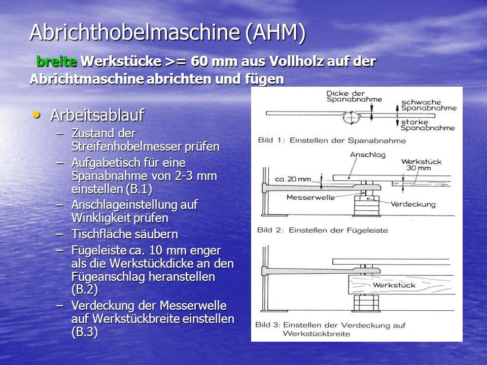 Abrichthobelmaschine (AHM) breite Werkstücke >= 60 mm aus Vollholz auf der Abrichtmaschine abrichten und fügen