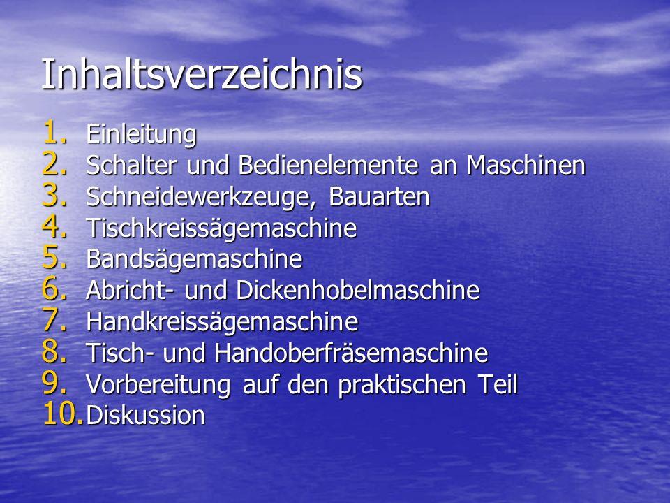 Inhaltsverzeichnis Einleitung Schalter und Bedienelemente an Maschinen