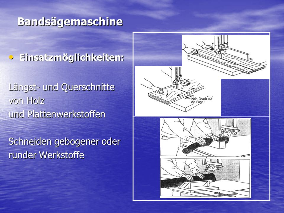 Bandsägemaschine Einsatzmöglichkeiten: Längst- und Querschnitte