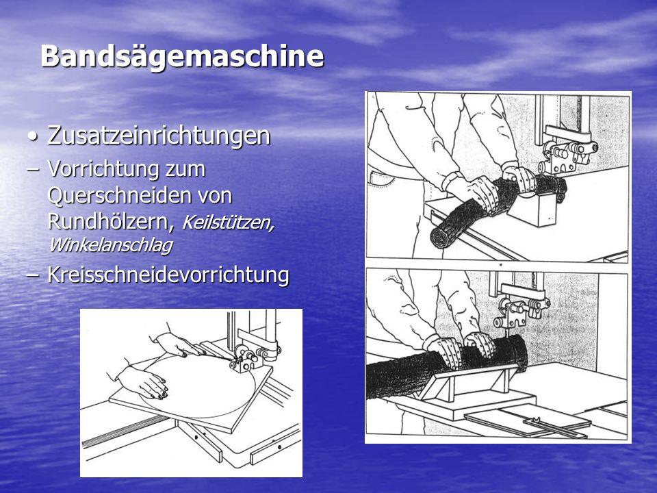 Bandsägemaschine Zusatzeinrichtungen