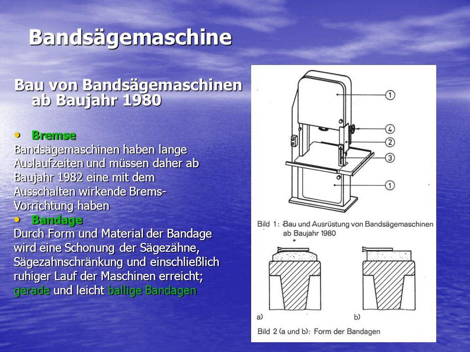 Bandsägemaschine Bau von Bandsägemaschinen ab Baujahr 1980 Bremse