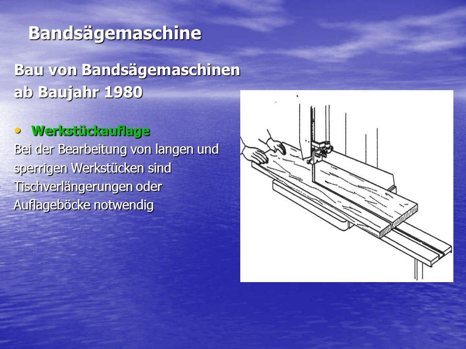 Bandsägemaschine Bau von Bandsägemaschinen ab Baujahr 1980