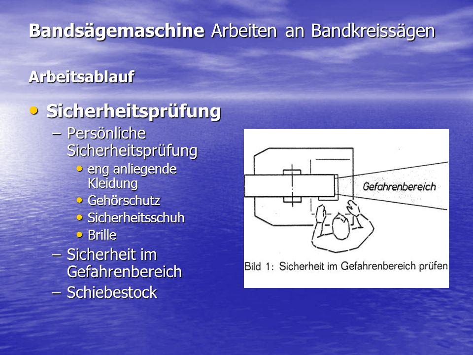 Bandsägemaschine Arbeiten an Bandkreissägen Arbeitsablauf