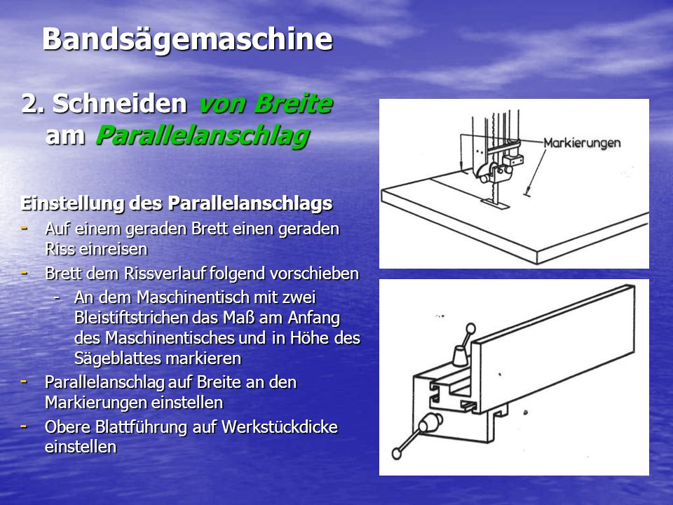 Bandsägemaschine 2. Schneiden von Breite am Parallelanschlag