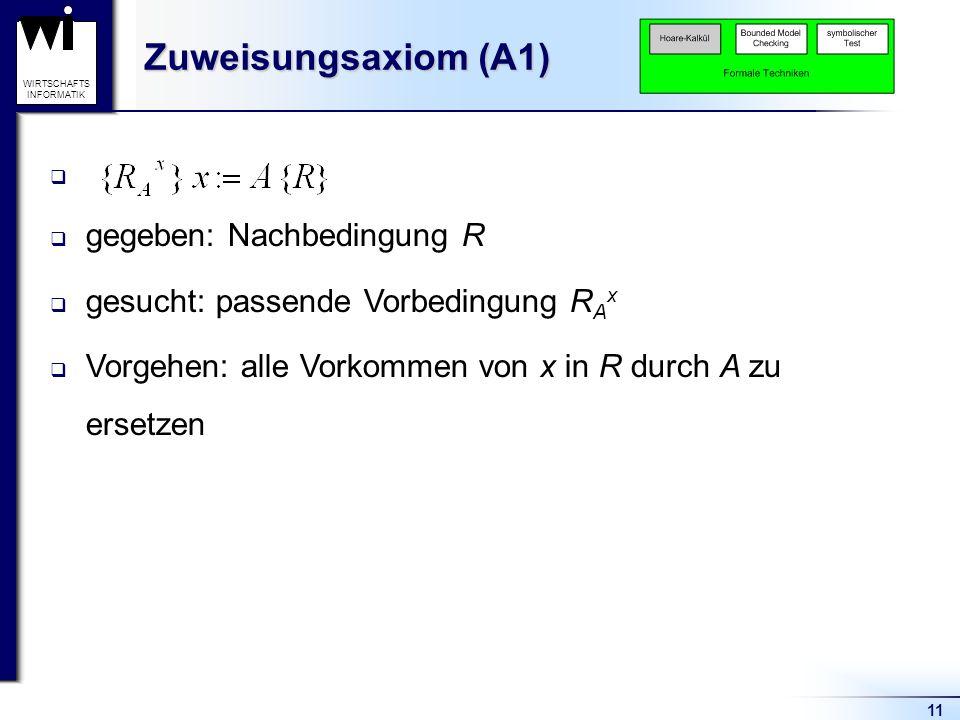 Zuweisungsaxiom (A1) gegeben: Nachbedingung R