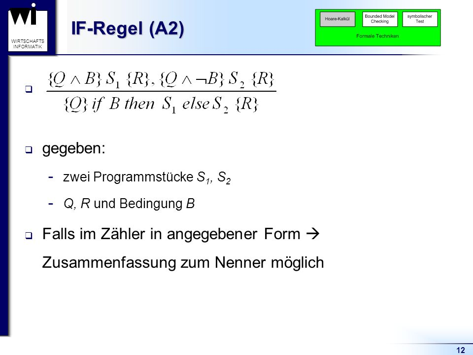 IF-Regel (A2) gegeben: zwei Programmstücke S1, S2.