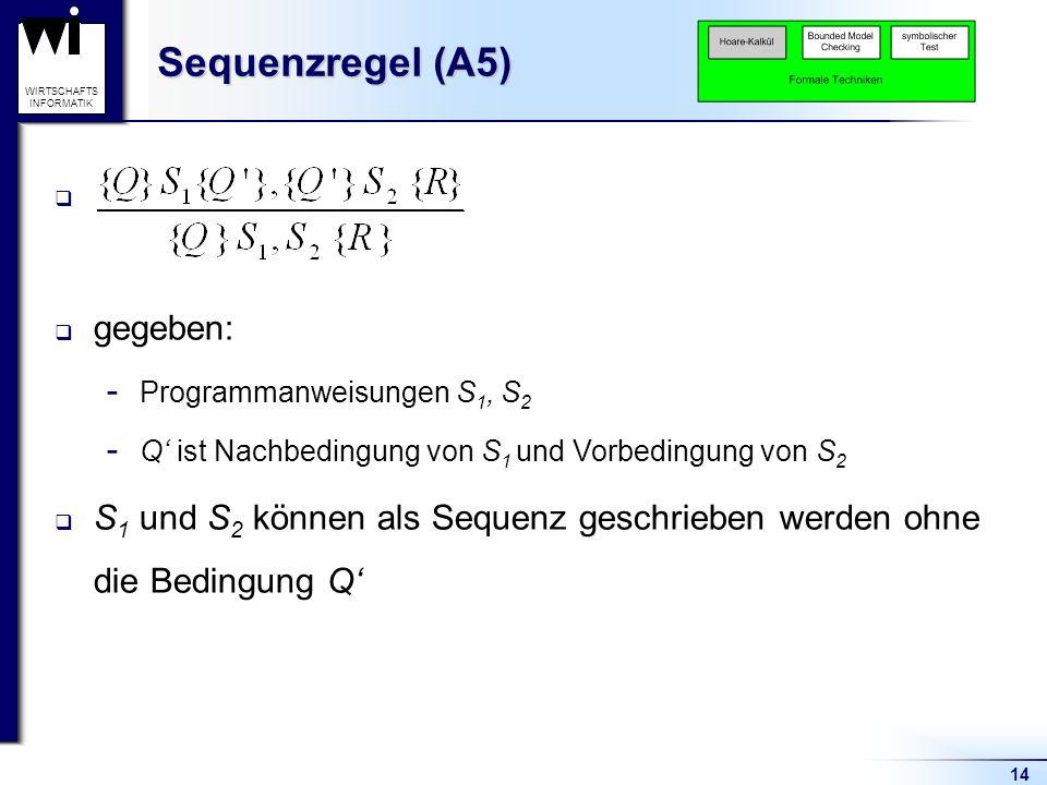 Sequenzregel (A5) gegeben: