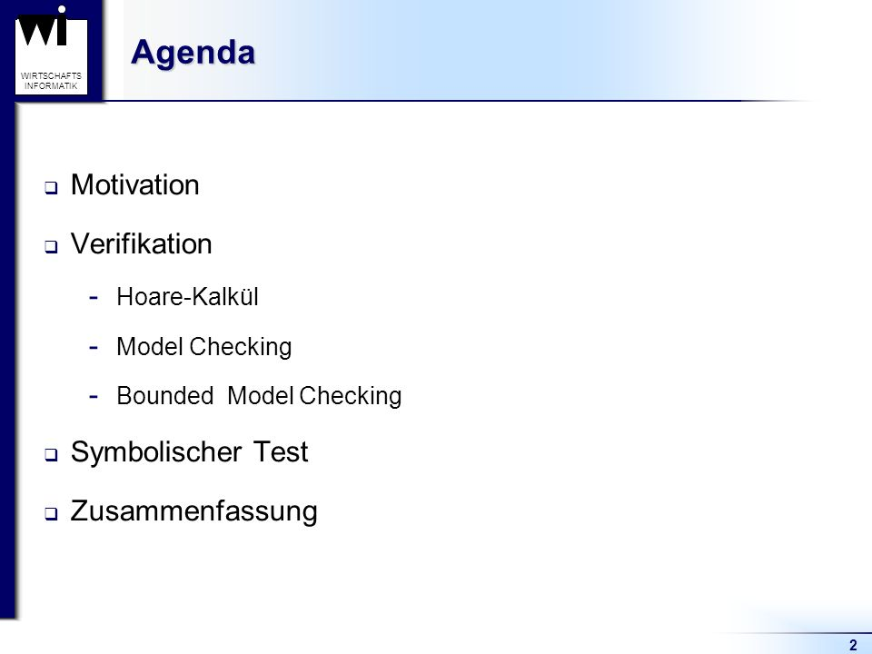 Agenda Motivation Verifikation Symbolischer Test Zusammenfassung