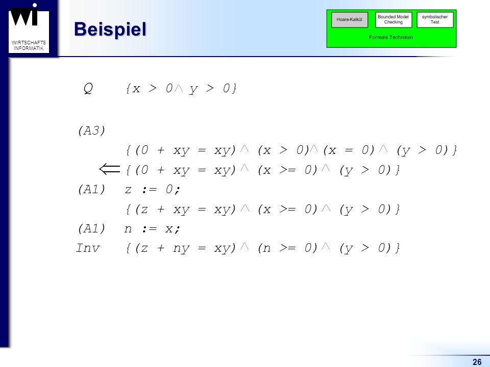 Beispiel Q {x > 0 y > 0} (A3)