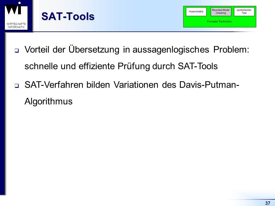 SAT-Tools Vorteil der Übersetzung in aussagenlogisches Problem: schnelle und effiziente Prüfung durch SAT-Tools.