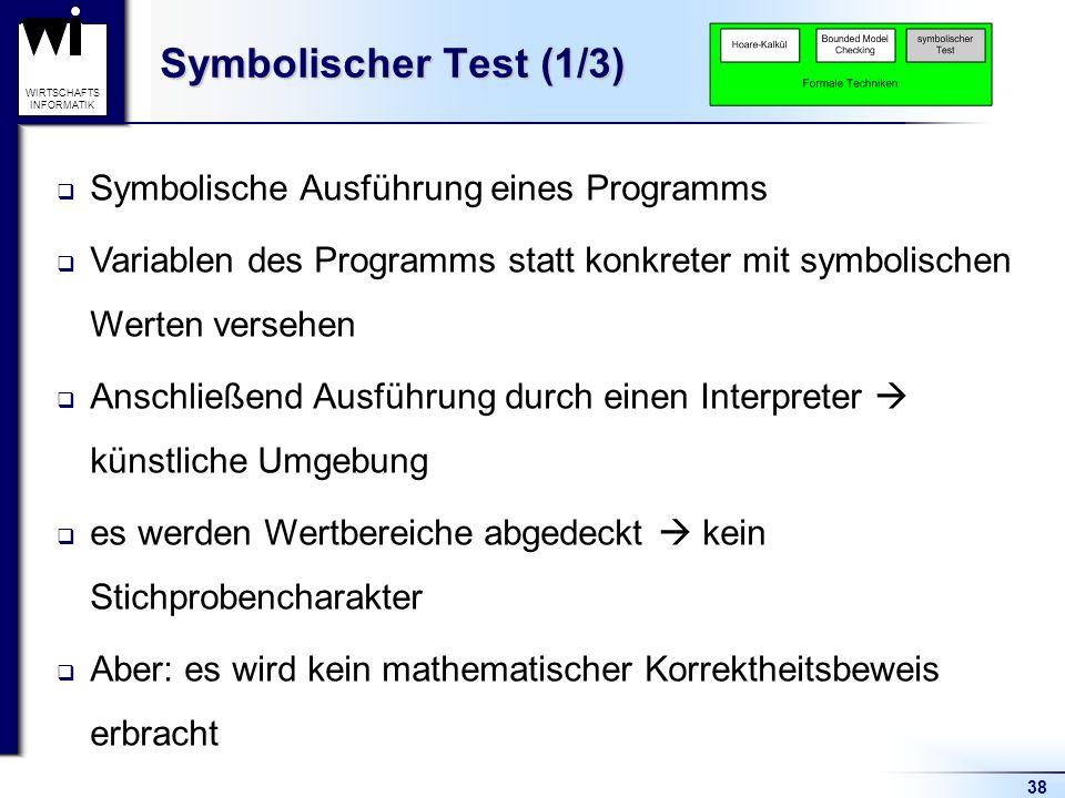 Symbolischer Test (1/3) Symbolische Ausführung eines Programms