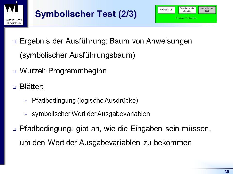 Symbolischer Test (2/3) Ergebnis der Ausführung: Baum von Anweisungen (symbolischer Ausführungsbaum)