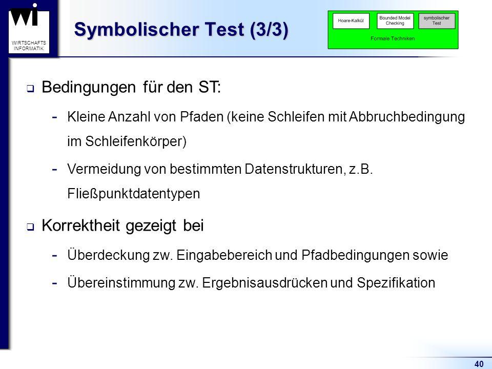 Symbolischer Test (3/3) Bedingungen für den ST: