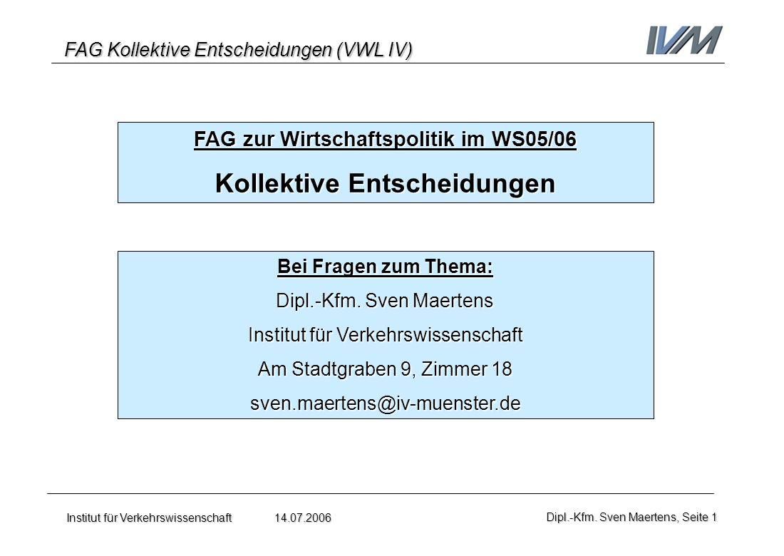 FAG zur Wirtschaftspolitik im WS05/06 Kollektive Entscheidungen