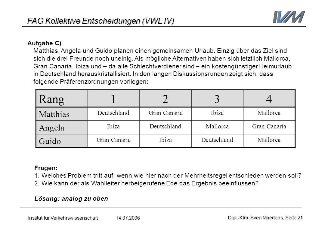 Rang 1 2 3 4 Matthias Angela Guido Aufgabe C)