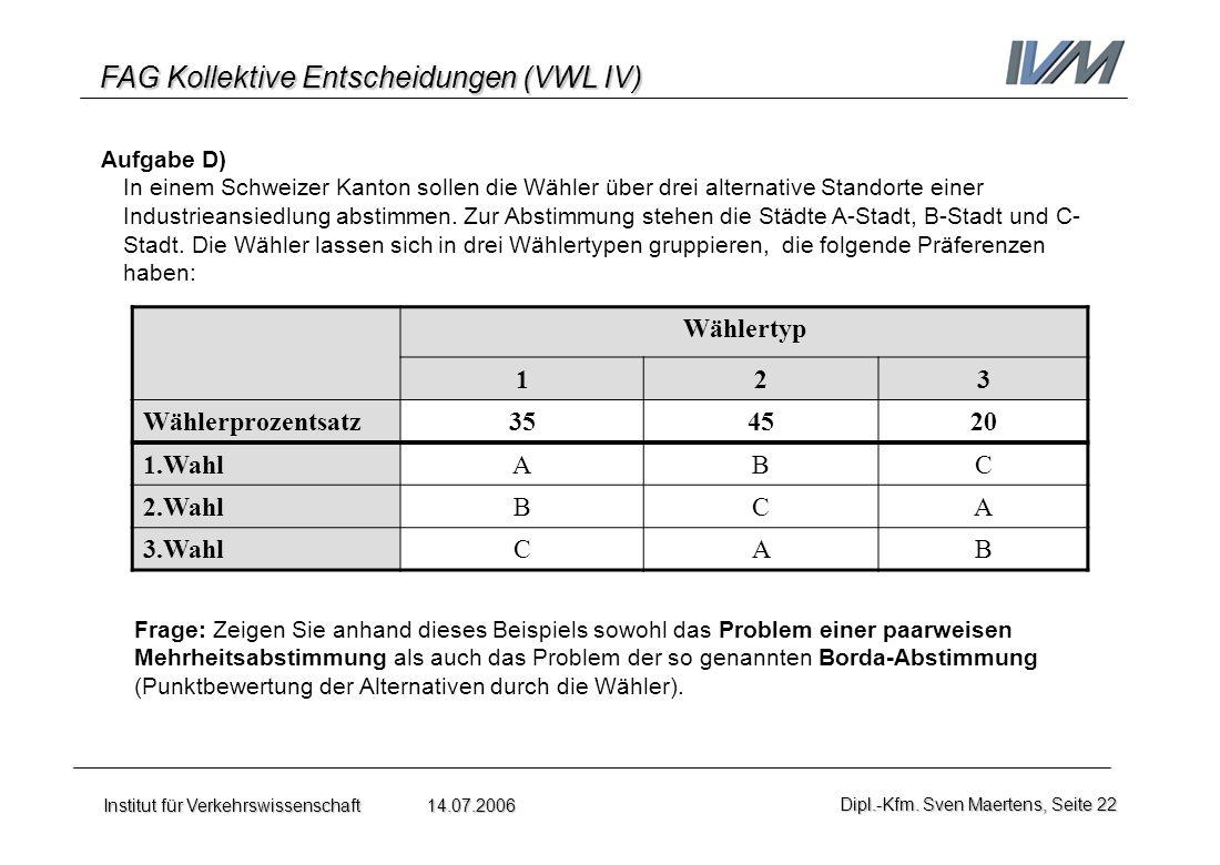 Wählertyp 1 2 3 Wählerprozentsatz 35 45 20 1.Wahl A B C 2.Wahl 3.Wahl