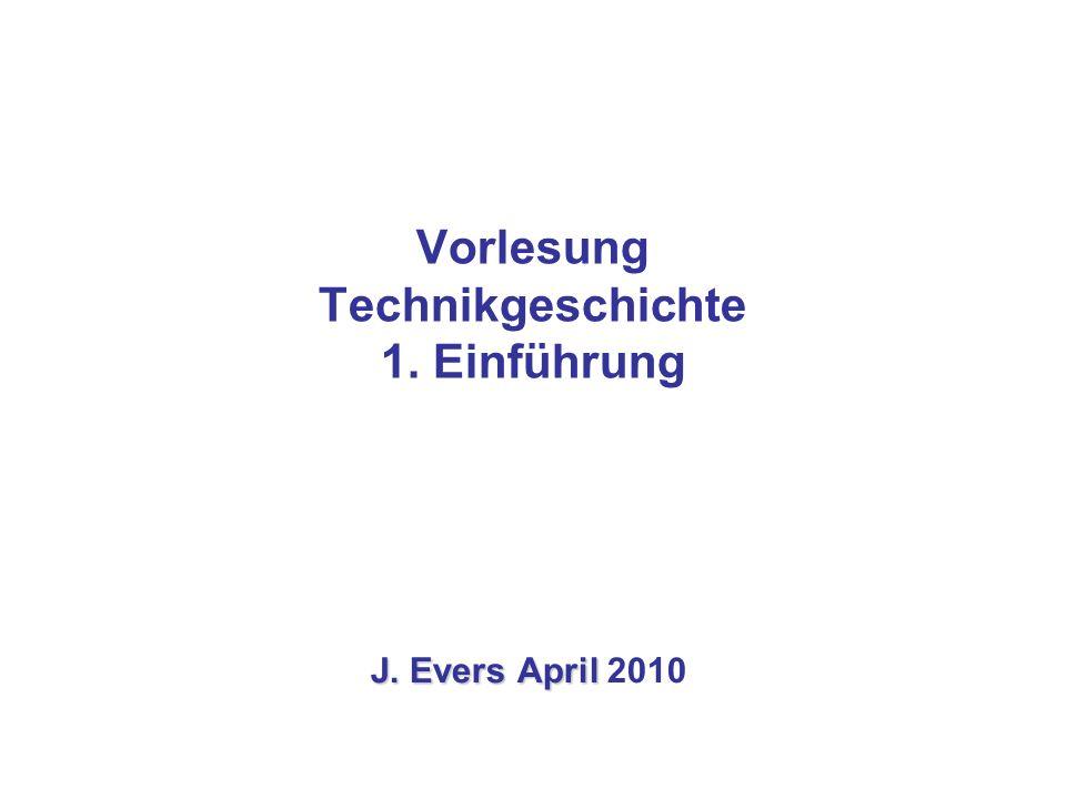 Vorlesung Technikgeschichte 1. Einführung