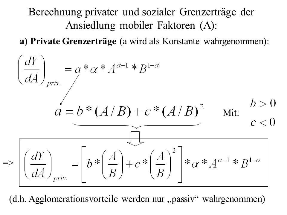 Berechnung privater und sozialer Grenzerträge der Ansiedlung mobiler Faktoren (A):