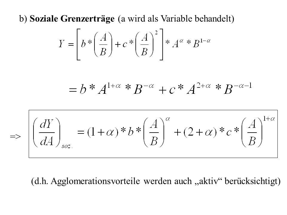 b) Soziale Grenzerträge (a wird als Variable behandelt)