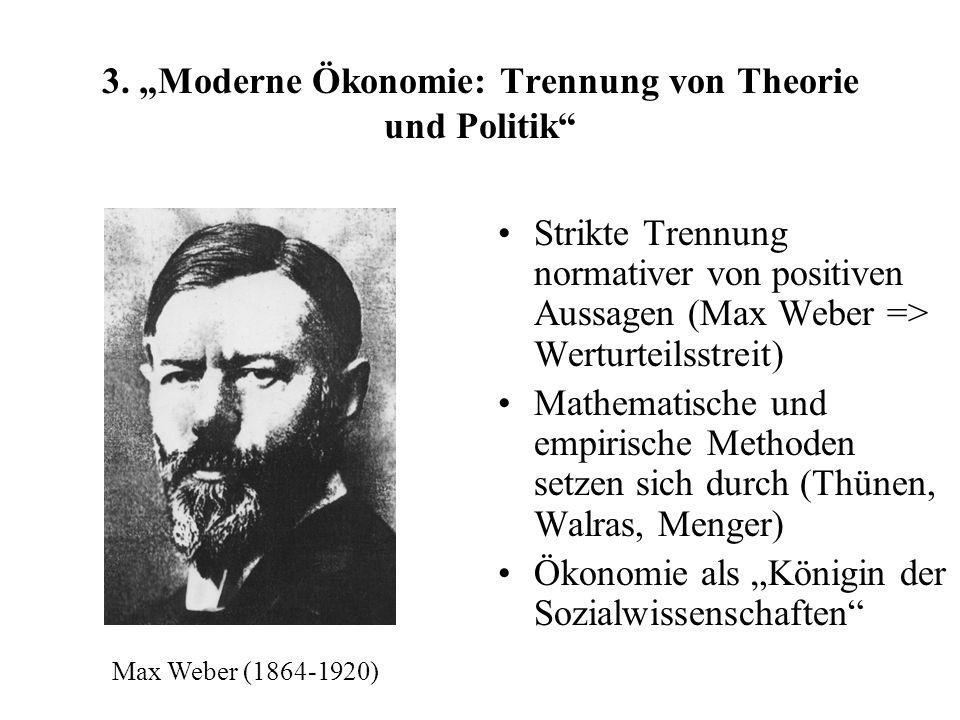 """3. """"Moderne Ökonomie: Trennung von Theorie und Politik"""