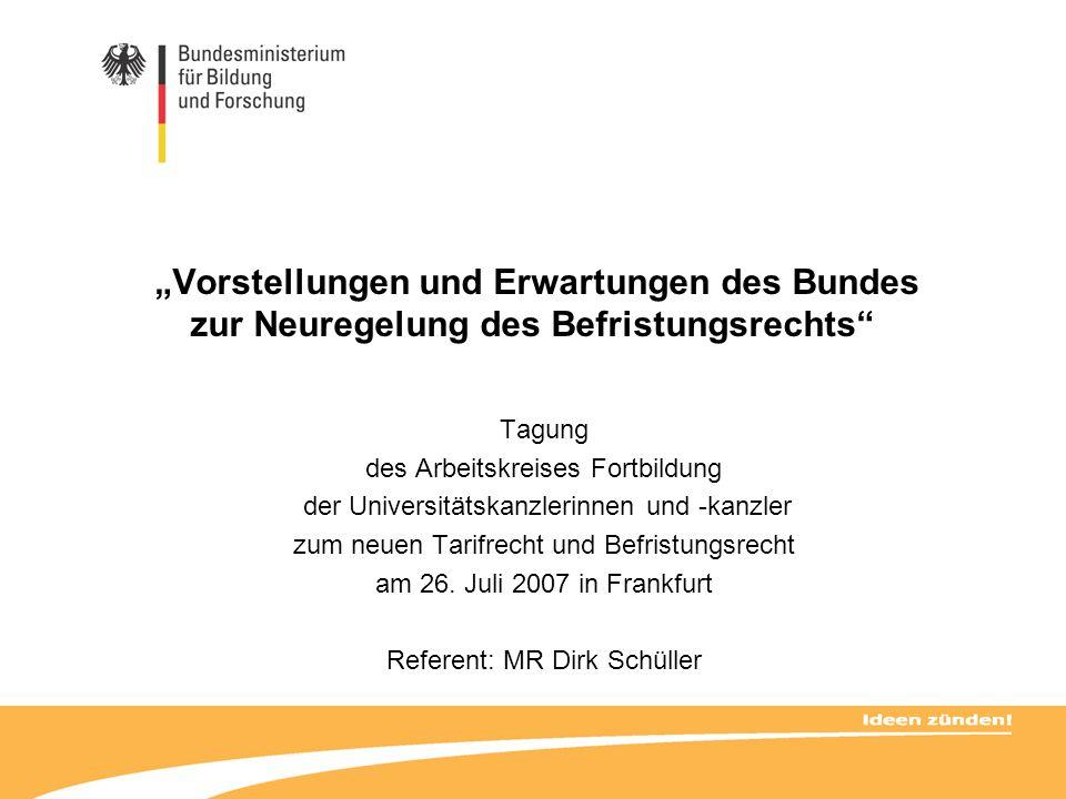 """""""Vorstellungen und Erwartungen des Bundes zur Neuregelung des Befristungsrechts"""