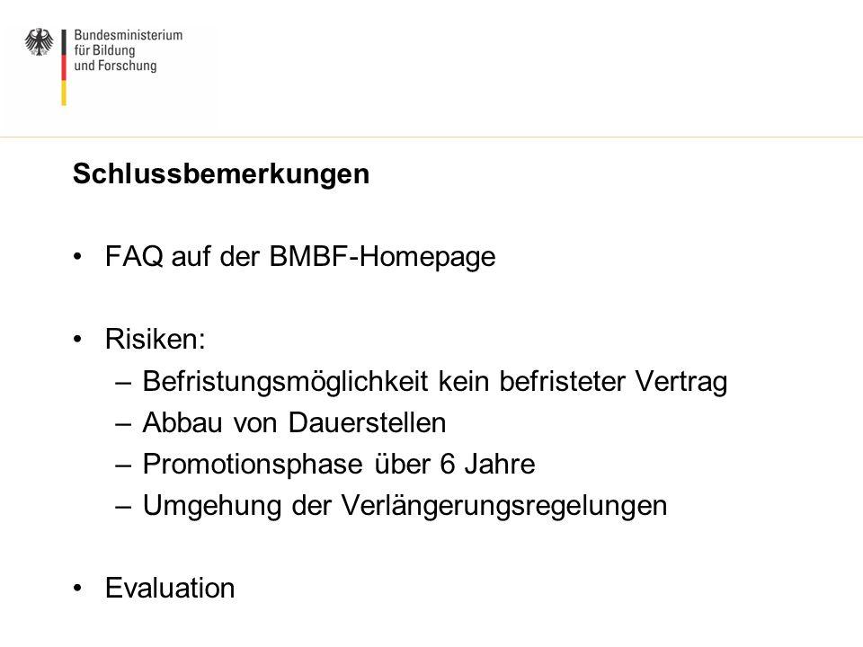 Schlussbemerkungen FAQ auf der BMBF-Homepage. Risiken: Befristungsmöglichkeit kein befristeter Vertrag.