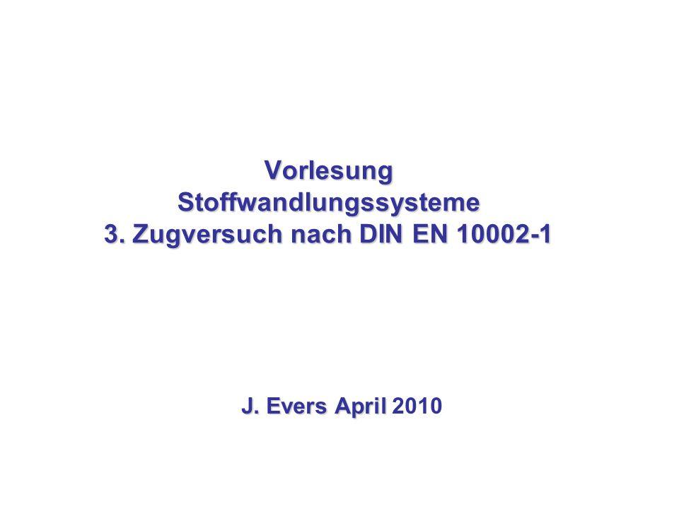 Vorlesung Stoffwandlungssysteme 3. Zugversuch nach DIN EN 10002-1