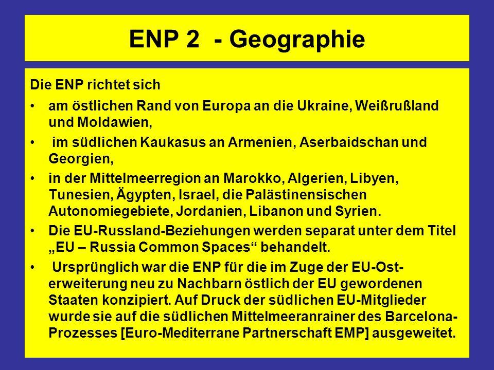 ENP 2 - Geographie Die ENP richtet sich