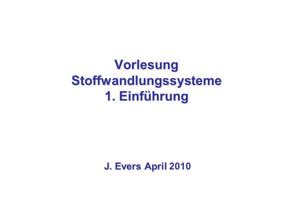 Vorlesung Stoffwandlungssysteme 1. Einführung