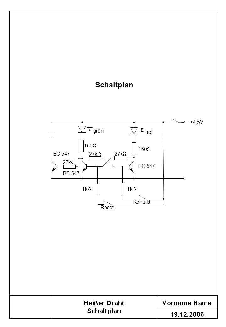 Schaltplan +4,5V grün rot 160 160 BC 547 27k 27k 27k BC 547