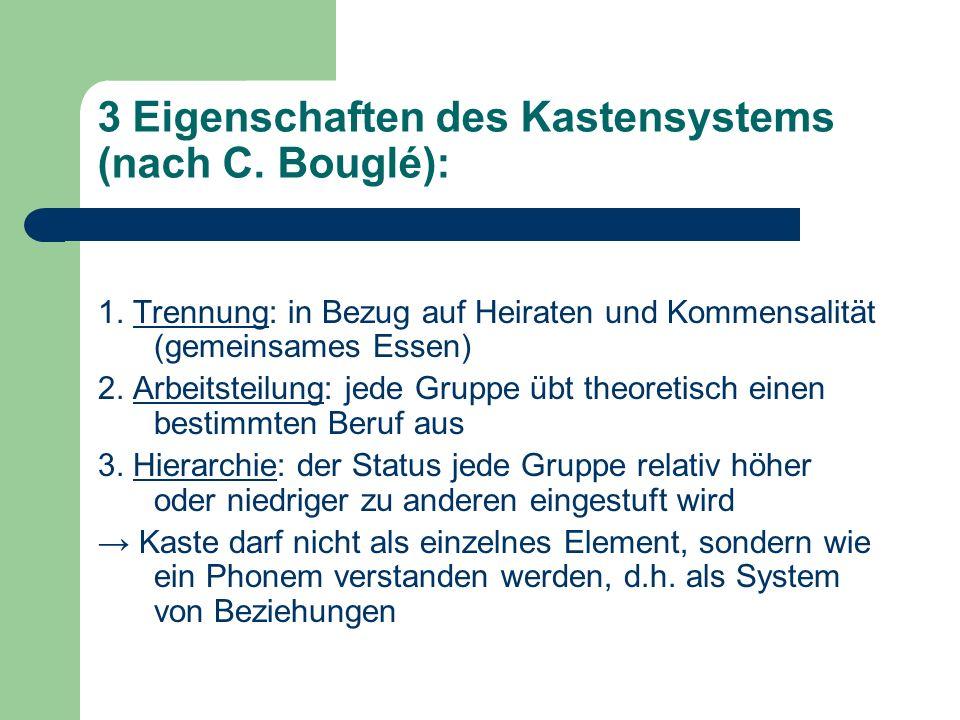 3 Eigenschaften des Kastensystems (nach C. Bouglé):