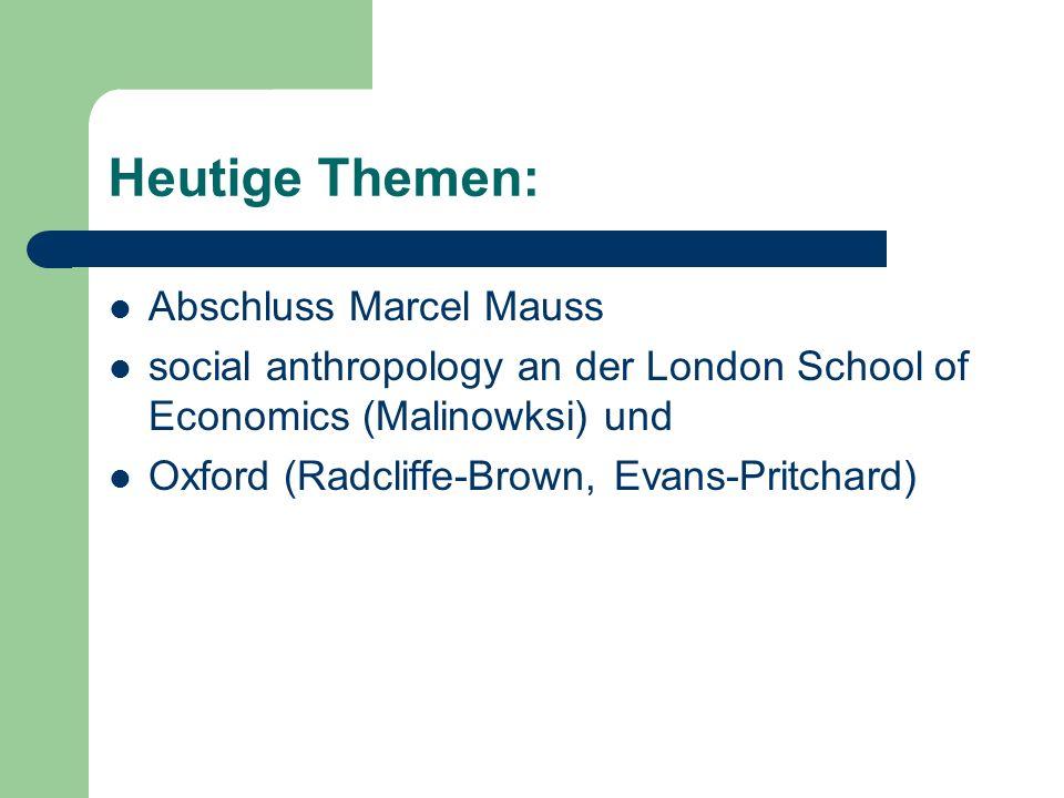 Heutige Themen: Abschluss Marcel Mauss