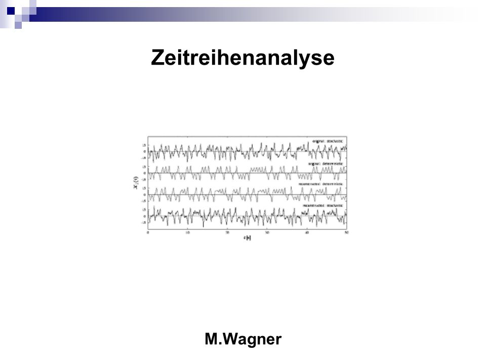 Zeitreihenanalyse M.Wagner