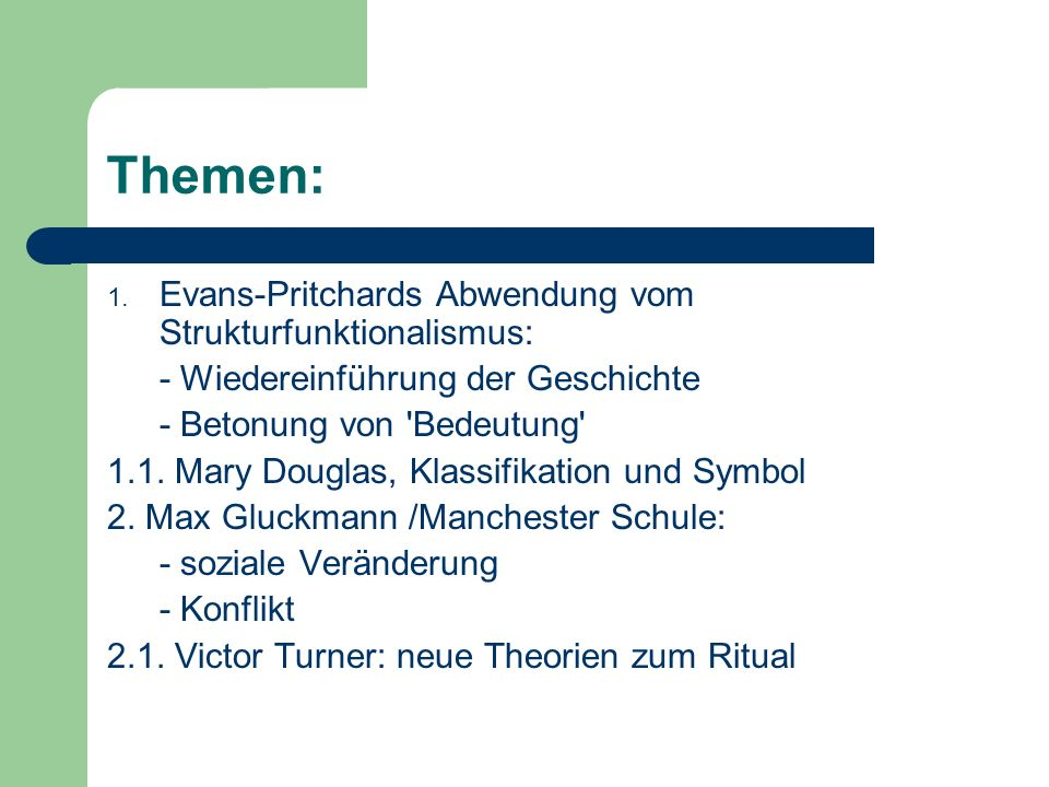 Themen: Evans-Pritchards Abwendung vom Strukturfunktionalismus: