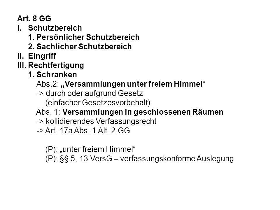 Art. 8 GG I. Schutzbereich 1. Persönlicher Schutzbereich 2