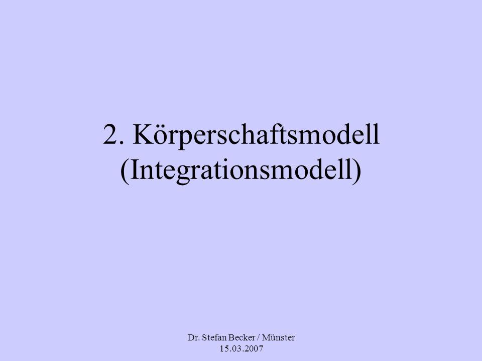 2. Körperschaftsmodell (Integrationsmodell)