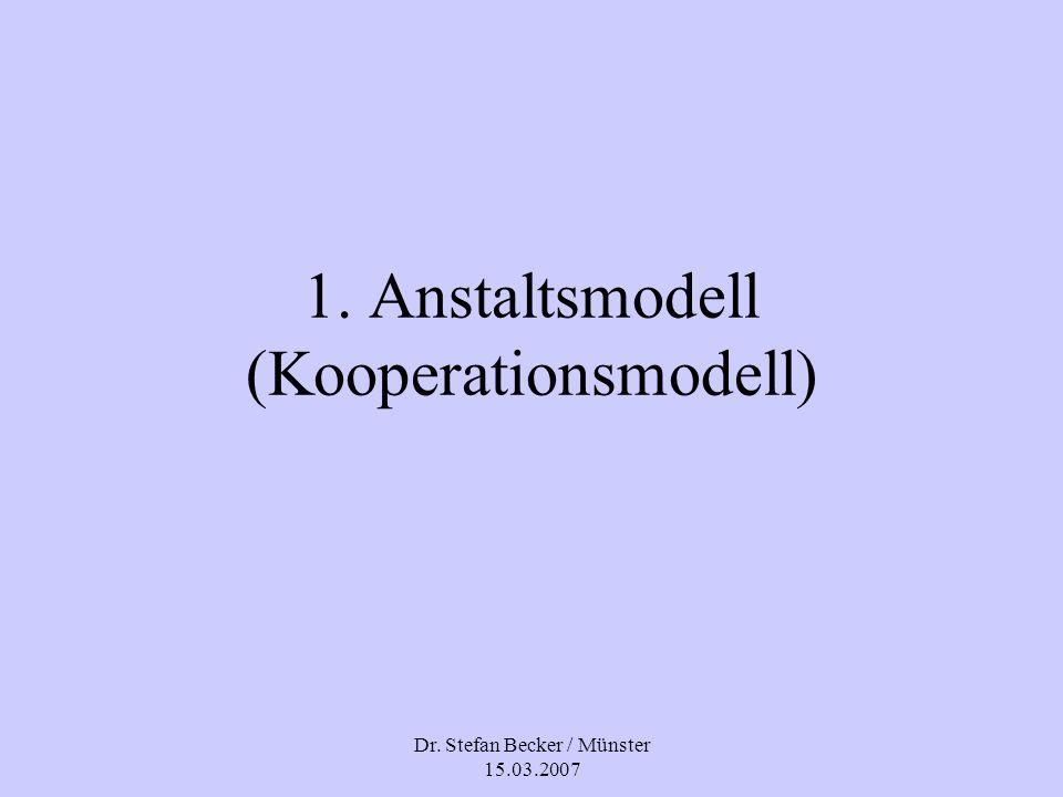 1. Anstaltsmodell (Kooperationsmodell)