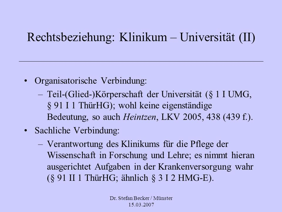 Rechtsbeziehung: Klinikum – Universität (II)