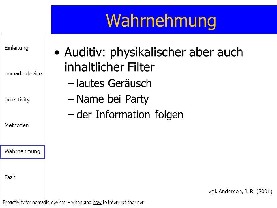 Wahrnehmung Auditiv: physikalischer aber auch inhaltlicher Filter